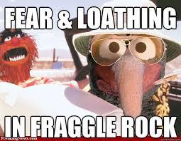 Fraggle Rock Meme - fear loathing in fraggle rock fear and loathing in fraggle