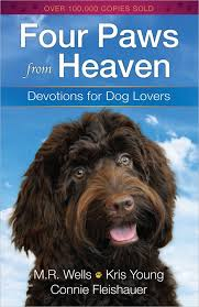 Devotions For Thanksgiving Day Four Paws From Heaven Devotions For Dog Lovers M R Wells Kris