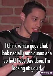 You Re So Hot Meme - think white guys that look racially ambiguous are so hot pete