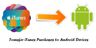 how to get itunes on android how to transfer itunes purchases to android devices