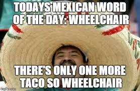 Mexican Word Of The Day Meme - mexican word meme gallery ascending star