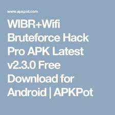 wibr apk wibr wifi bruteforce hack pro apk v2 3 0 free for