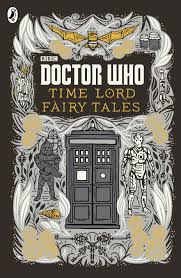 Dr Who Home Decor Review Doctor Who Time Lord Fairy Tales By Justin Richards