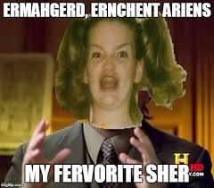 Ermahgerd Meme Creator - image tagged in ernchent ariens ancient aliens ermahgerd berks imgflip