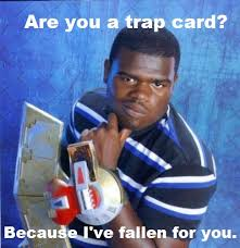You Ve Activated My Trap Card Meme - image 259413 you just activated my trap card know your meme
