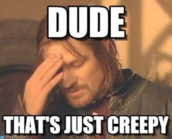 Creepy Meme - dude frustrated boromir meme on memegen