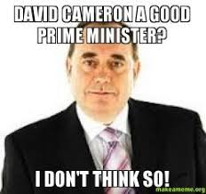 David Cameron Meme - david cameron a good prime minister i don t think so make a meme