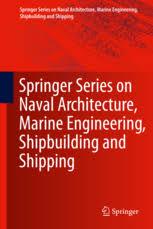 marine engineering books springer series on naval architecture marine engineering