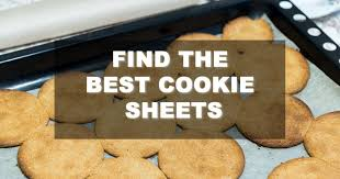 The Best Sheets Best Cookie Sheets Buyer U0027s Guide And Reviews October 2017