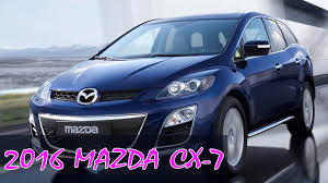 mazda vehicle prices 2016 mazda cx 7 review first look specs prices of 2016 mazda cx