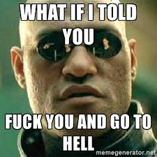 Funny Fuck You Memes - 35 most funniest go to hell memes graphics gif images picsmine