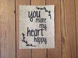 happy home decor burlap you make my heart happy home decor nursery print sign