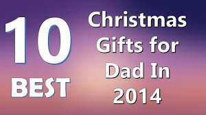 gift for dad top 10 best christmas gifts for dad in 2014 youtube
