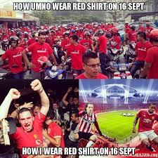 Redshirt Meme - how umno wear red shirt on 16 sept how i wear red shirt on 16 sept