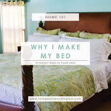 why i make my bed 10 reasons i keep my house clean