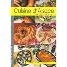 cuisine d alsace cuisine d alsace broché gérard schuffenecker achat livre