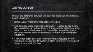 education should be skill based and not knowledge based