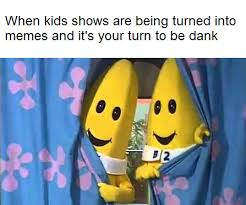 Turn Photo Into Meme - when kids shows are being turned into dank memes an it s your turn