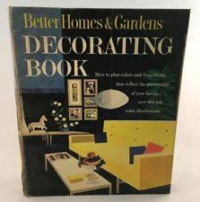better homes and gardens decorating book better homes and gardens decorating book 1956 ebay