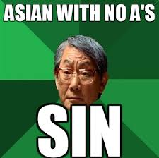 Asian Dad Meme - 15 high expectation asian dad memes that will make you laugh then cry