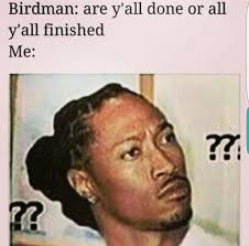Birdman Meme - these 25 birdman memes will be the laugh you need for today