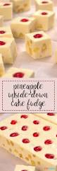 pineapple upside down cake fudge recipe best pineapple upside