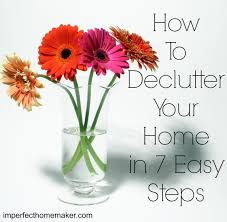 how to declutter your home in 7 easy steps imperfect homemaker
