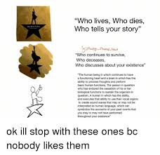 Your Story Meme - hamilton who lives who dies who tells your story manage bleed who