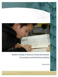 student testing in america u0027s great city schools an inventory and