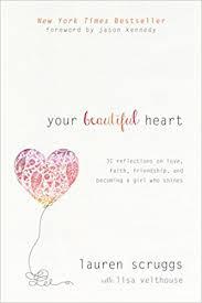 friendship heart your beautiful heart 31 reflections on faith