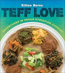 cuisine vegan teff adventures in vegan ethiopan cooking amazon co uk