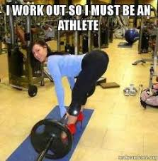 Working Out Memes - i work out so i must be an athlete make a meme