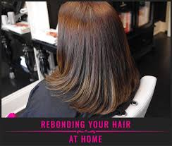 hair rebonding at home rebonding your hair at home step by step guide