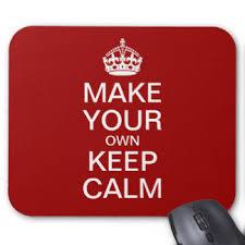 Make Your Own Keep Calm Meme - download make your own keep calm meme super grove
