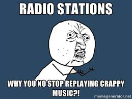 Radio Meme - why you no meme poster radio stations by sonicqueenb15 on deviantart