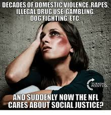Domestic Violence Meme - decades of domestic violence rapes illegal drug use gambling dog
