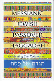 the messianic passover haggadah messianic passover haggadah celebrating our redemption