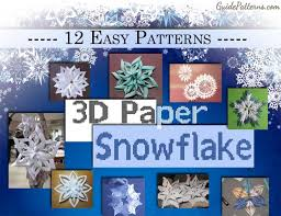 12 easy 3d paper snowflake patterns guide patterns