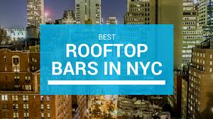 Top Bars Nyc Best Rooftop Bars In Nyc Karla Around The World