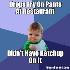 Make Your Own Fry Meme - drops fry on pants at restaurant create your own meme