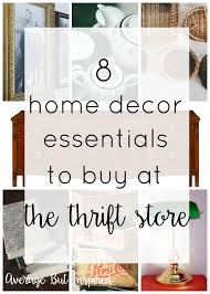 Home Interior Store 8 Home Decor Essentials To Buy At The Thrift Store