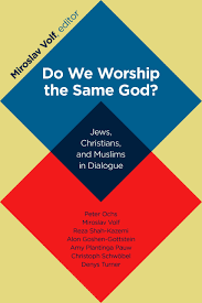 do we worship the same god jews christians and muslims in