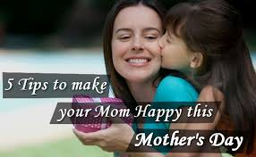 5 tips to make your mom happy this mother u0027s day modernlifeblogs