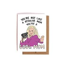 amazon com mean girls card for mom you u0027re a cool mom mother u0027s