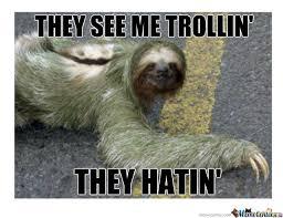 Sloth Asthma Meme - troll sloth by meg11hyn meme center