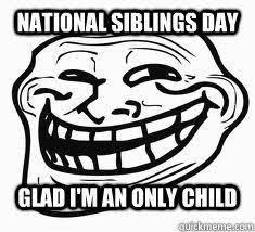 National Sibling Day Meme - pin by cathy durden on quotes pinterest