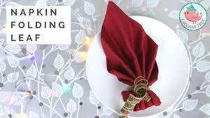 napkin folding for thanksgiving dinner napkin folding tutorial how to fold a napkin into a leaf easy