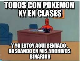 Pokemon Memes En Espa Ol - todos con pokemon xy en clases spiderman desk meme on memegen