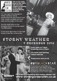 stormy weather u2013 friday 9 december 2016 u2013 winter gardens film festival