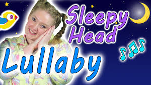 Song With Bedroom Eyes Kids Bedtime Song Lullaby Sleepy Head Youtube
